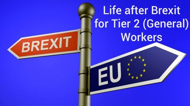 Life after Brexit for Tier 2 (General) Workers