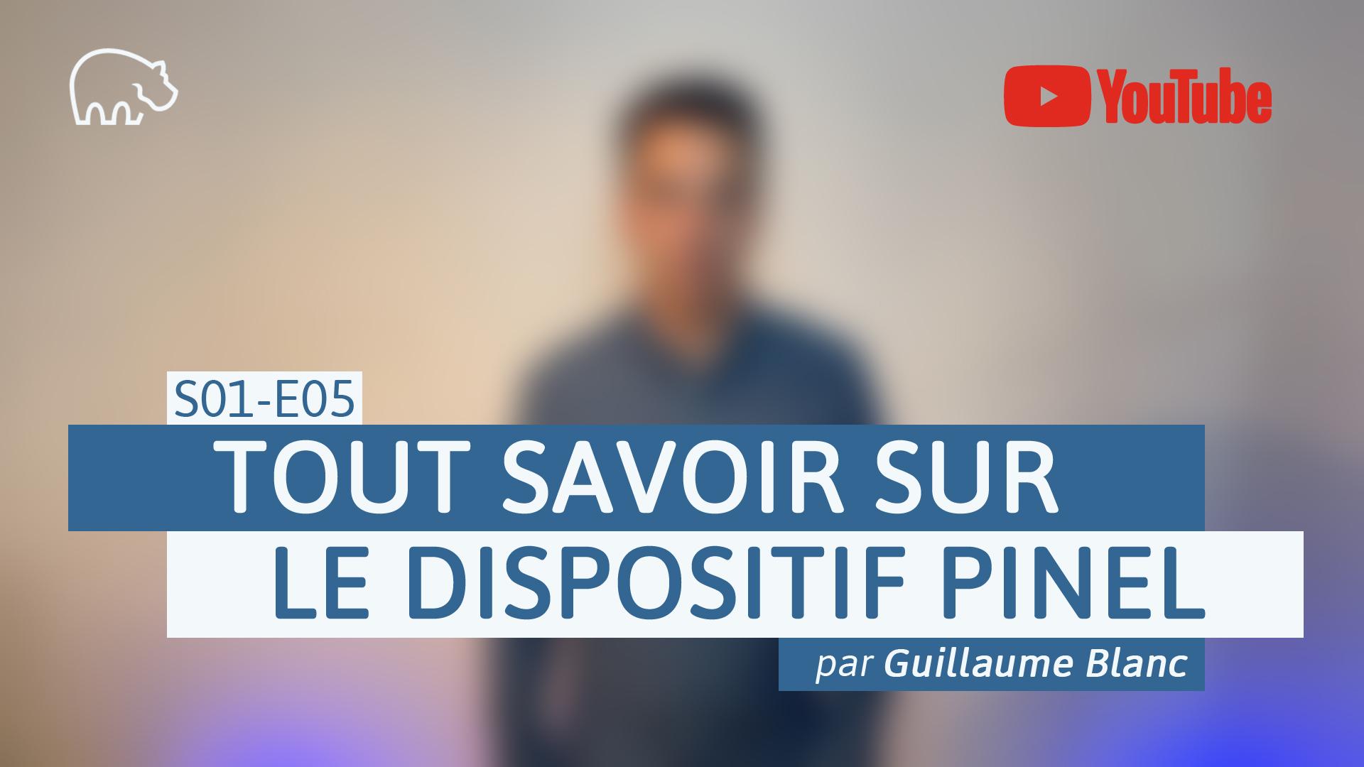 Bannière illustration - ImmoPotamTV - YouTube - Guillaume Blanc - S01-E05 - Tout savoir sur le dispositif Pinel
