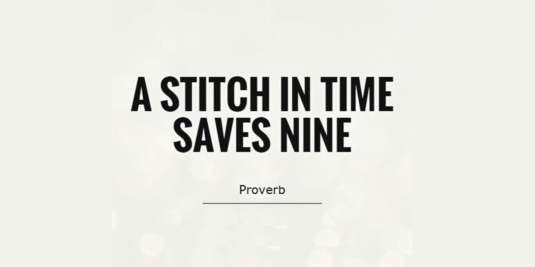 a stitch in time saves nine expansion of idea