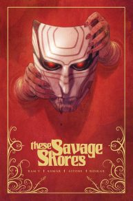 LCSD 2019 THESE SAVAGE SHORES TP VOL 01 GOLD EDITION VAULT COMICS(W) V. Ram (A) Sumit Kumar, Vittorio Astone (CA) Sumit KumarThis special Local Comic Shop Day exclusive collection comes with a special gold-foil filigree cover.Two centuries after the first European ship sailed to the Malabar Coast and made landfall at Calicut, The East India Company seeks to secure its future along the lucrative Silk Route, in the year 1766. An old evil now sails aboard a company ship, hoping to make a home in this new found land. But he will soon find that the ground along the Indus is an ancient one with daemons and legends far older than himself. Along These Savage Shores, where the days are scorched and the nights are full of teeth.