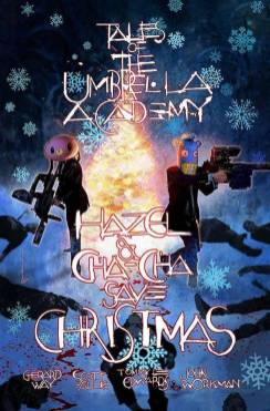 LCSD 2019 HAZEL & CHA CHA SAVE CHRISTMAS TALES UMBRELLA ACADEMYDARK HORSE COMICS(W) Gerard Way, Scott Allie (A) Tommy Lee EdwardsSPECIAL COVER BY BILL SIENKIEWICZHazel and Cha Cha-the bizarre assassins who first appear in Umbrella Academy: Dallas and blew audiences away in the Netflix series-track down a rogue time agent and cross paths with a plot to discredit Christmas!