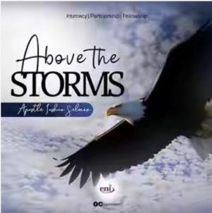Download Sermon: ABOVE THE STORM - Koinonia 2019 | Apostle Joshua Selman