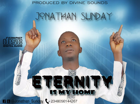 [Download Song] Eternity is My Home | Jonathan Sunday