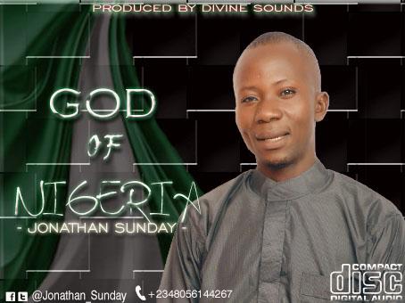 [Download Song] God of Nigeria – Jonathan Sunday