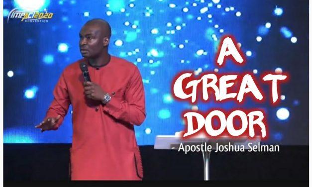 Download Sermon: A GREAT DOOR – Impact2020   Apostle Joshua Selman