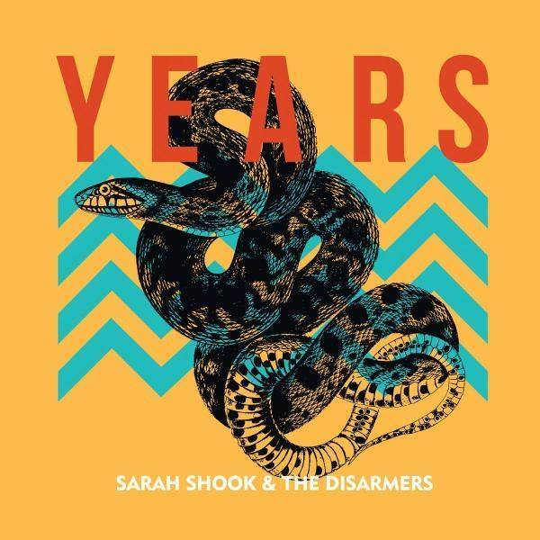 sarah shook & the disarmers take you through the years