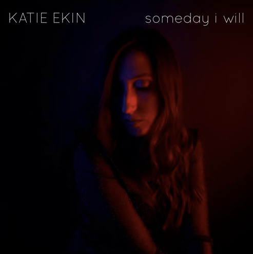 """katie ekin, """"someday i will"""""""