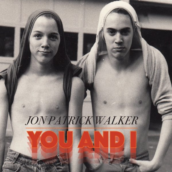 jon patrick walker, you and i