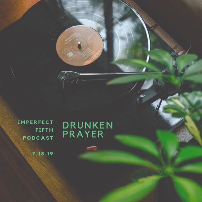 a conversation with drunken prayer