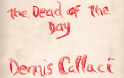 dennis callaci, the dead of the day