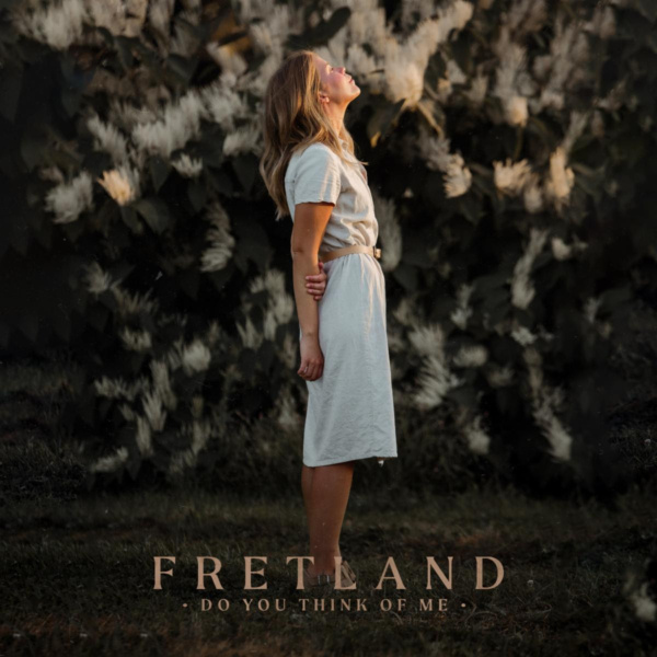 "fretland, ""do you think of me"""