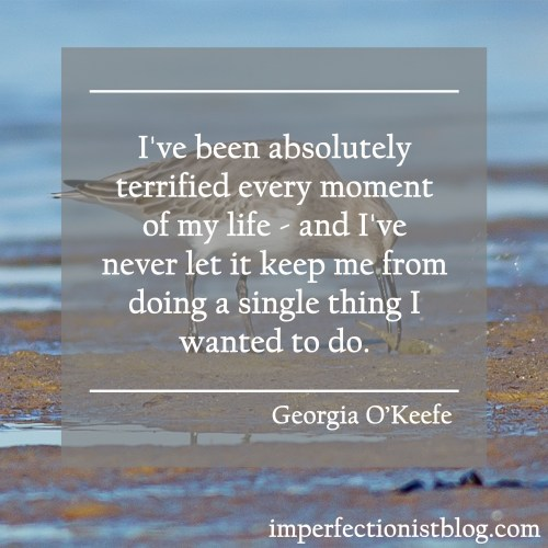 """""""I've been absolutely terrified every moment of my life - and I've never let it keep me from doing a single thing I wanted to do.Photo - """"Life's a Struggle"""""""