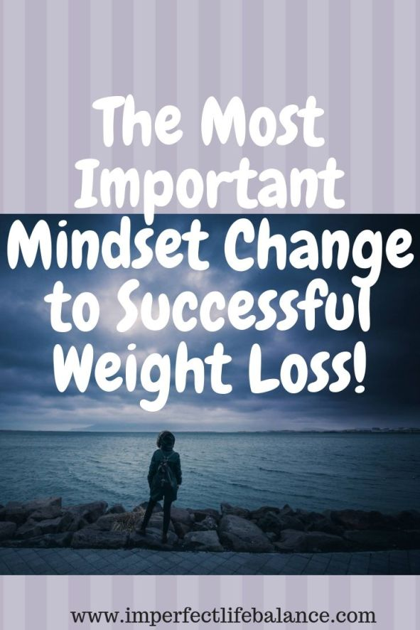The Most Important Mindset Change to Successful Weight Loss