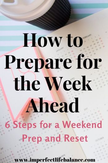 How to Prepare for the Week Ahead in 6 Steps
