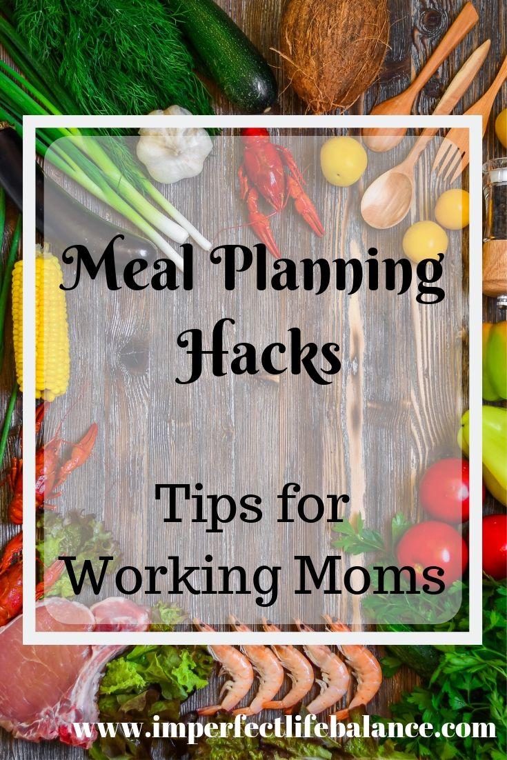 Meal Planning Hacks for Working Moms