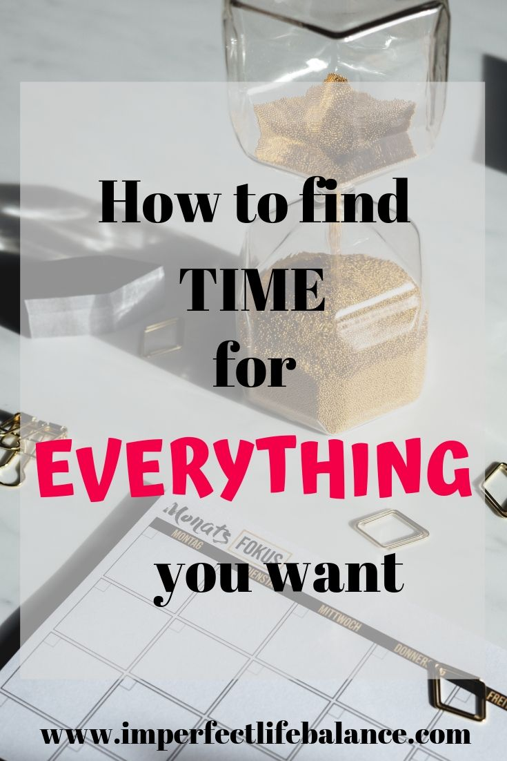 How to Find Time for Everything You Want
