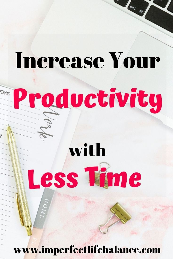 Increase Your Productivity with Less Time