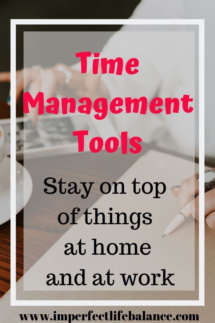 Time Management Tools for Work and Home