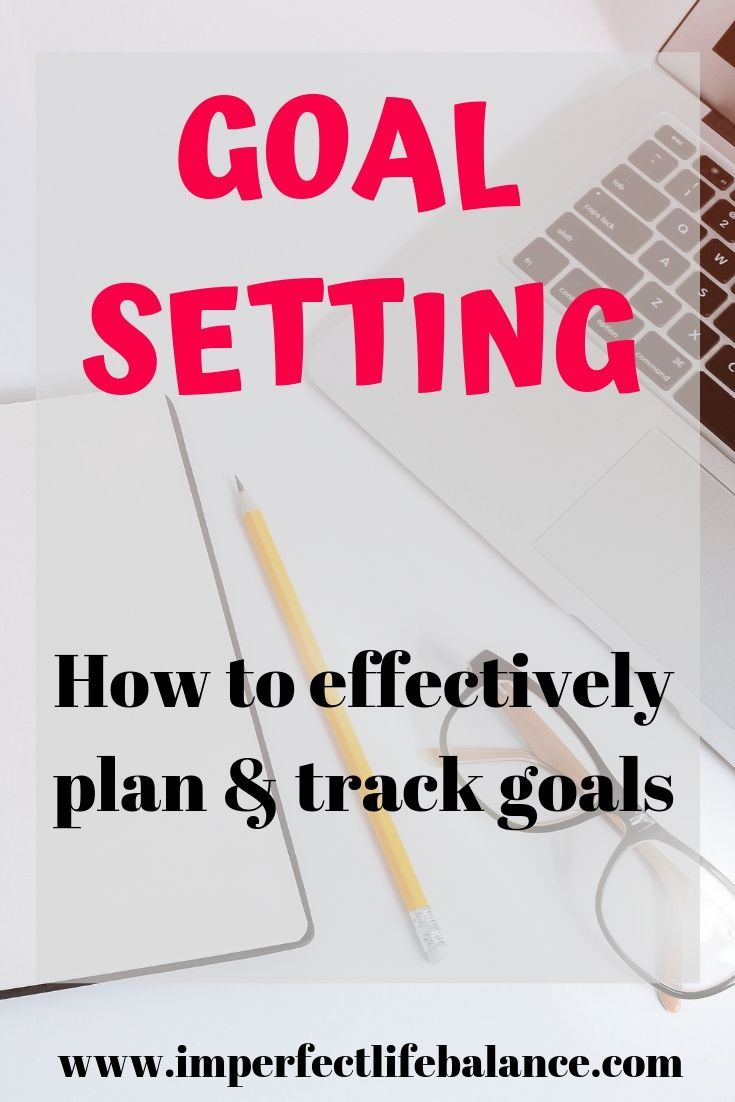 Goal Setting - How to Effectively Plan and Track Goals