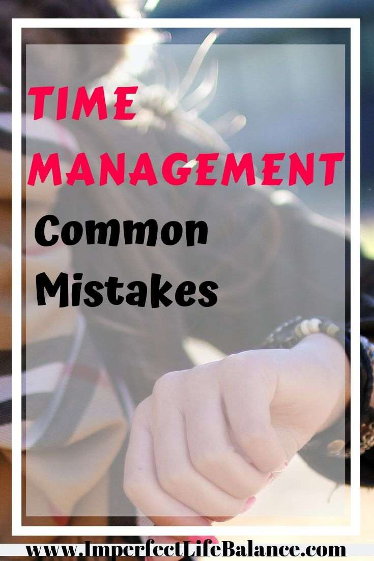 Time Management Common Mistakes