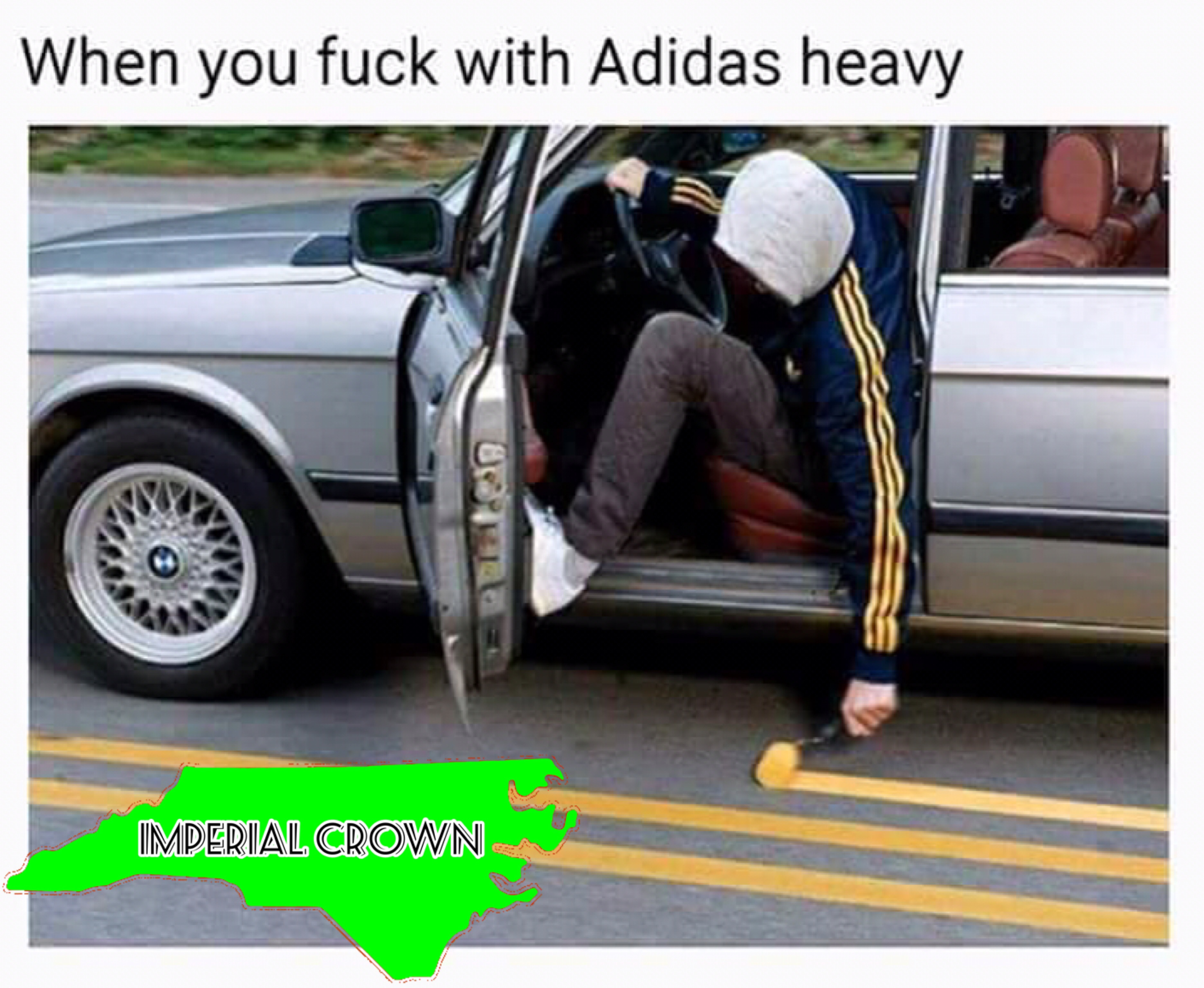 When you fuck with adidas heavy……