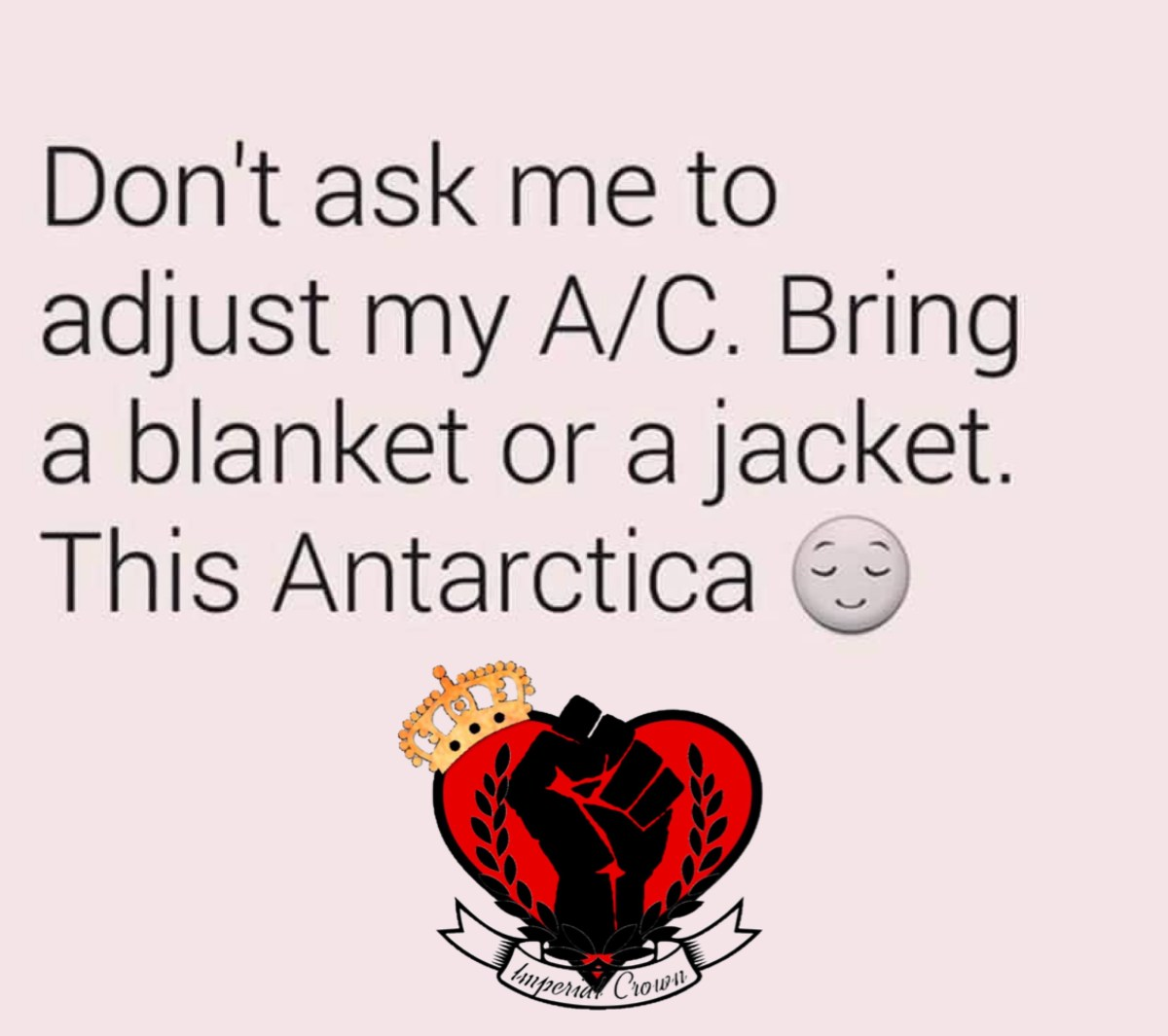Don't ask me to adjust my a/c bring a blanket or a jacket