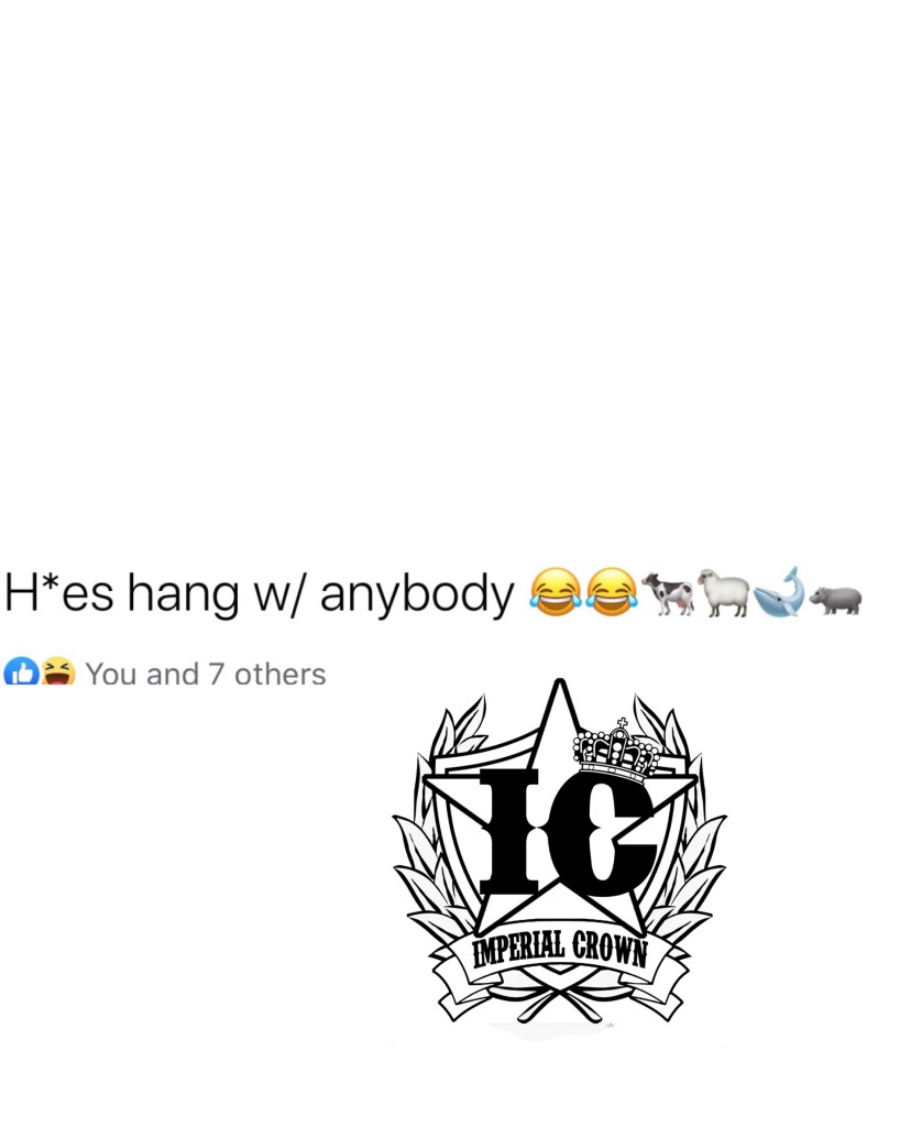 H*es hang w/ anybody