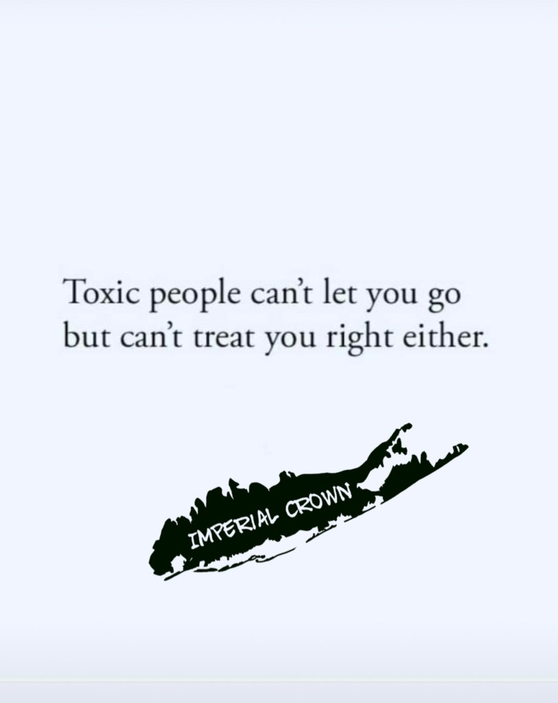 Toxic people can't let you go but can't treat you right either