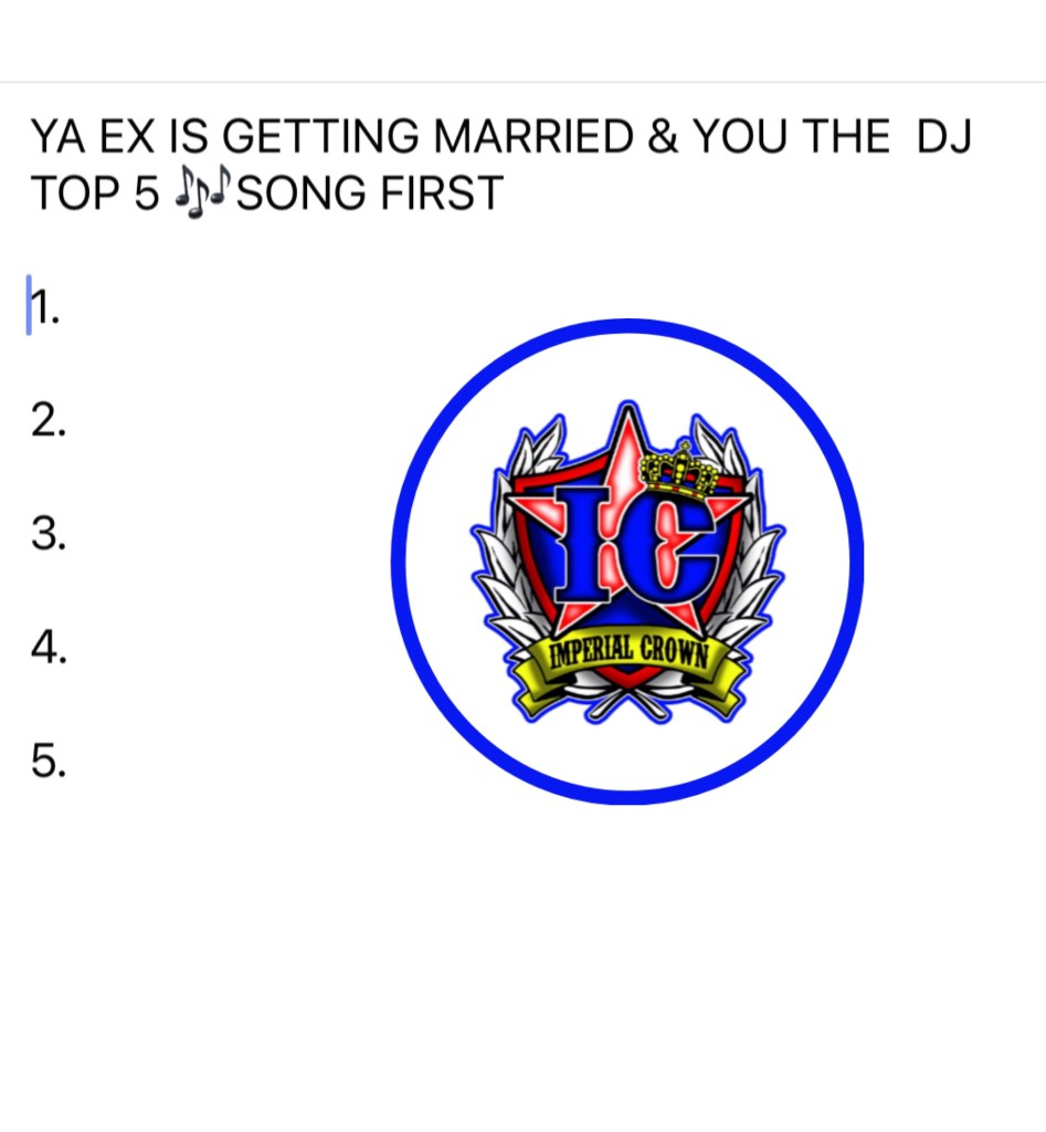 Ya ex is getting married & you the dj top 5 song first