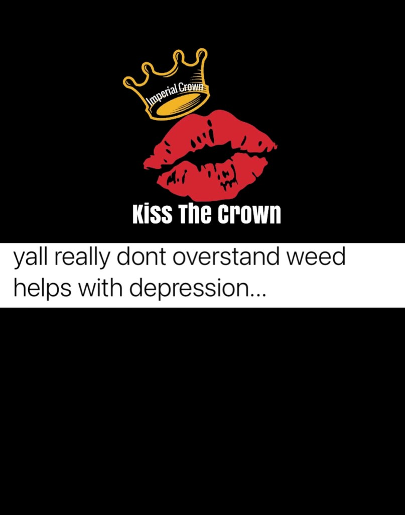 Y'all really dont overstand weed helps with depression