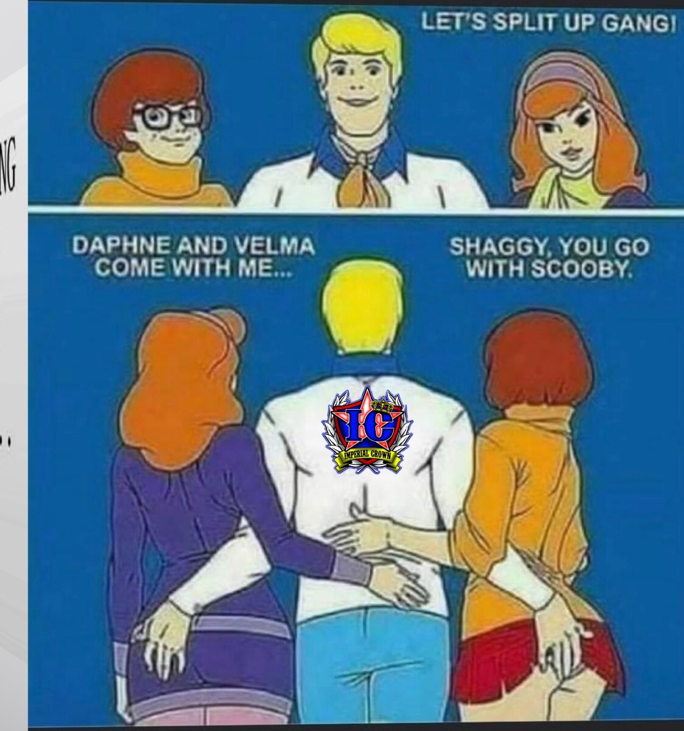 Let's split up gang! Daphne and Velma come with me shaggy you go with Scooby