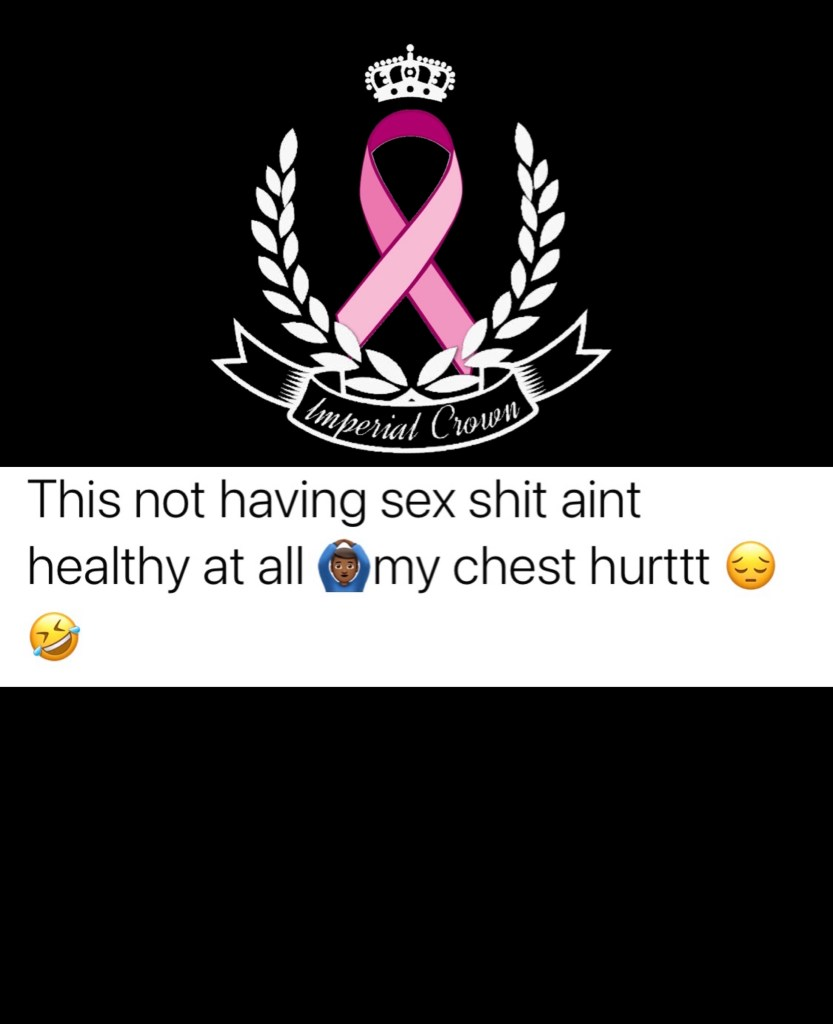 This not having sex shit ain't healthy at all 🙆🏿‍♀️my chest hurttt 😞🤣