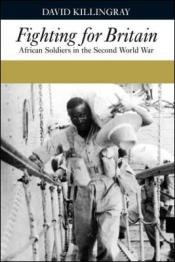 fighting_for_britain_african_soldiers_in_the_second_world_war_by_david_killingray_martin_plaut_1782042563