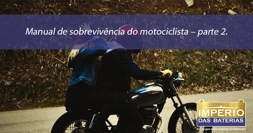 Manual de sobrevivência do motociclista – parte 2