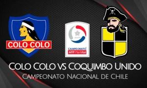 Colo Colo vs Coquimbo Unido EN VIVO por el Campeonato Chileno