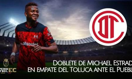 Doblete de Michael Estrada en empate del Toluca ante el Puebla
