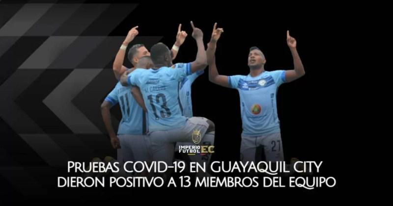 ¡MALAS NOTICIAS PARA GUAYAQUIL CITY! Pruebas COVID-19 dieron positivo a 13 miembros del equipo