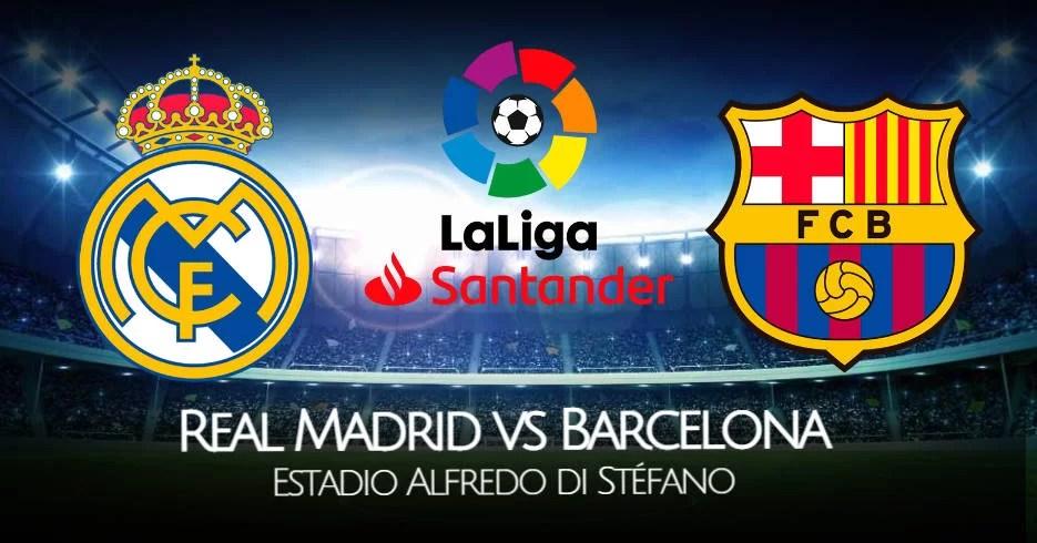 EN VIVO Real Madrid - Barcelona VER canales de TV y horarios del Clásico