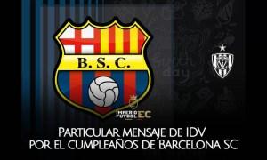 Particular mensaje de IDV por el cumpleaños de Barcelona SC