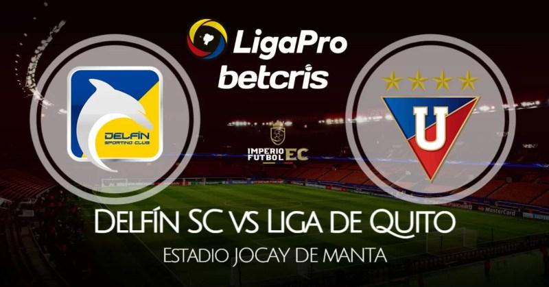VER Delfín SC - Liga de Quito EN VIVO GOL TV por la fecha 13 de la Liga Pro