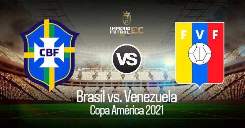 Brasil vs Venezuela EN VIVO DirecTV transmisión del duelo por la Copa América 2021