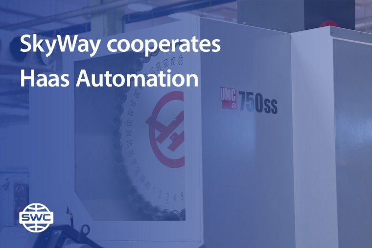 SkyWay Cooperates, Haas Automation