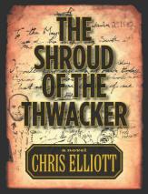 """Chris Elliot's """"Thwacker"""""""