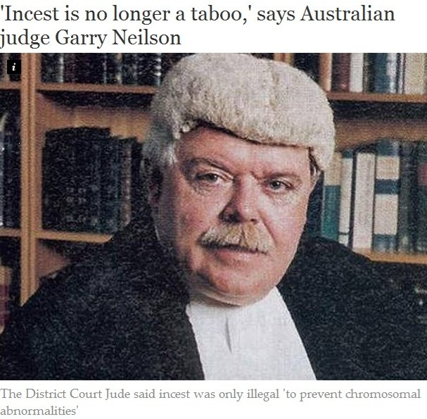 ONE AUSTRALIAN JUDGE, GARY NEILSEN, WAS RECENTLY UNDER FIRE FOR SUGGESTING THAT INCEST WAS SOCIALLY ACCEPTABLE. AUSTRALIA'S INSTITUTIONS, LIKE BRITAIN, HAVE COME UNDER SCRUTINY.
