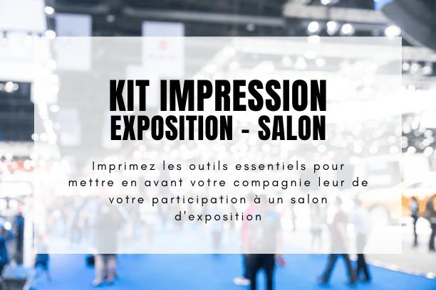 Kit-Impression-Exposition-salon-Montreal-Laval-Quebec