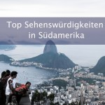 Die Top-Sehenswürdigkeiten in Südamerika