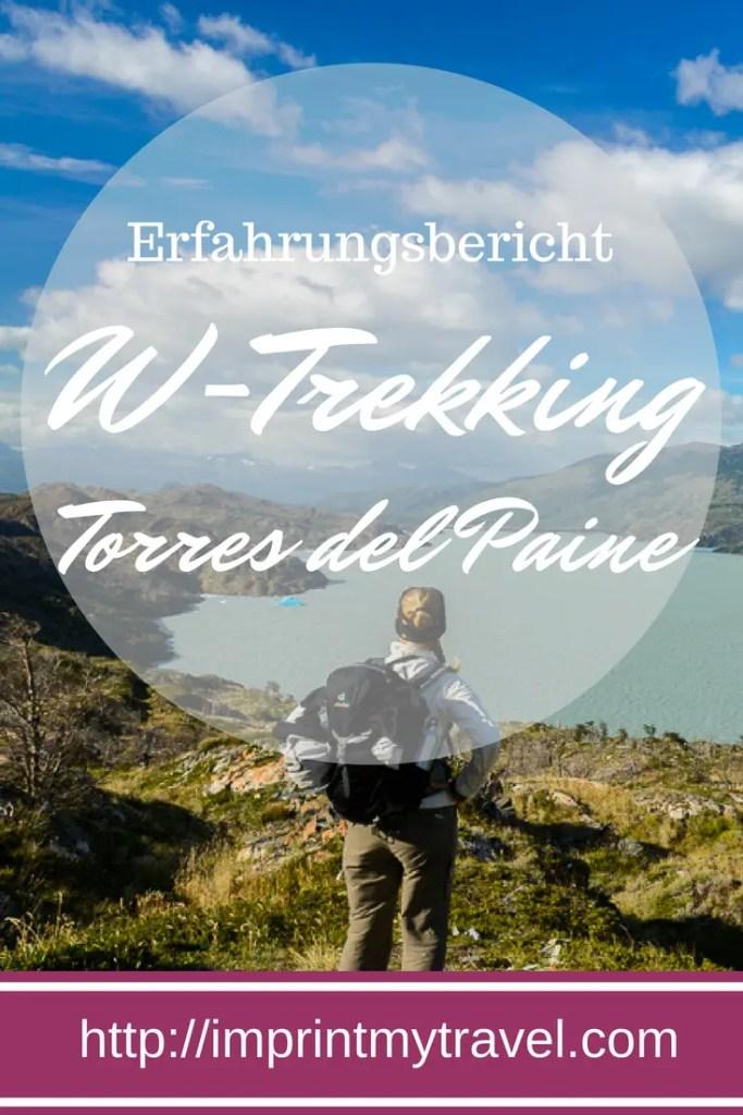 """Das """"W-Trekking"""" im Torres del Paine Nationalpark: mein Erfahrungsbericht"""