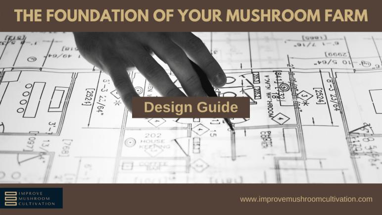 Mushroom Farm Design Guide