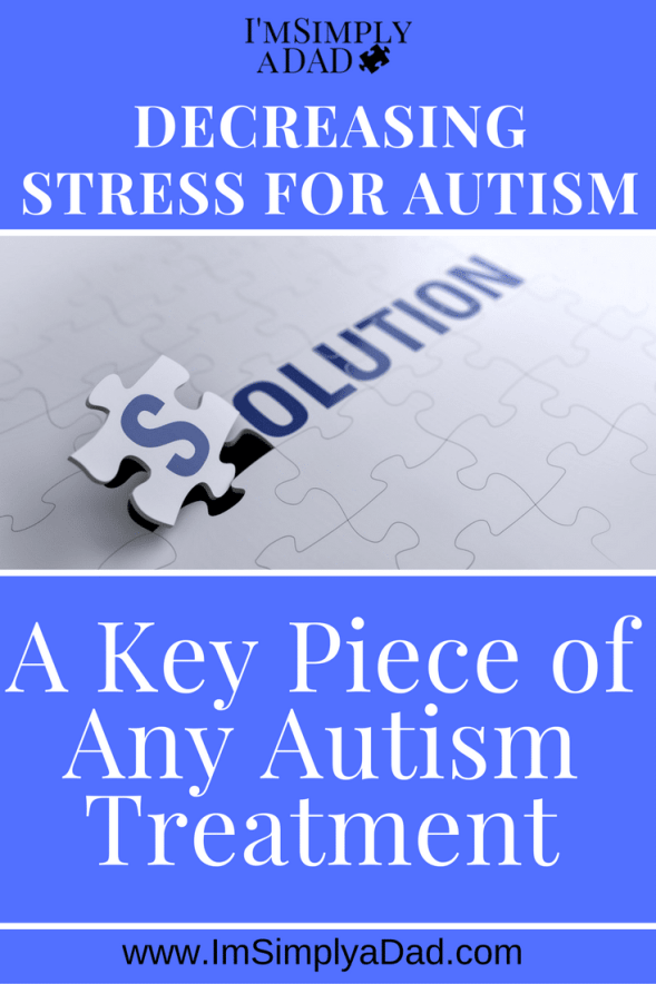 Decreasing Stress for Autism: Too often, parents and their kids are suffering from a high level of stress. Therefore, having a plan for decreasing stress for autism is clearly needed. If we can help our kids with autism be happy, then, we can help the entire family as well.
