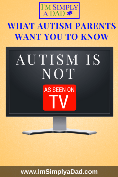 What autism parents want you to know. Autism Is Different than what you see on TV.